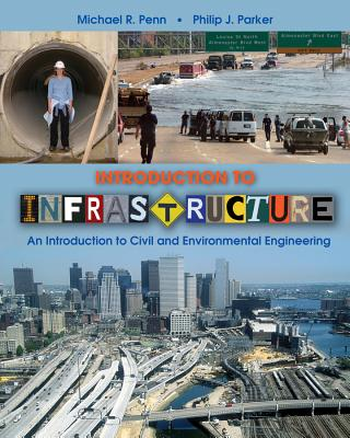 Introduction to Infrastructure By Penn, Michael R./ Parker, Philip